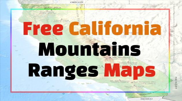 California Mountains Ranges Maps